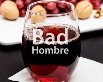 Bad Hombre 15 OZ Stemless Wine Glass  (JM8810400-3)