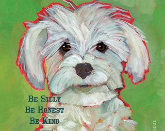 Inspirational white pup pillow, Be Silly Be Honest Be Kind quote, maltese maltipoo coton de tulear cotton dog home decor, canvas pillow