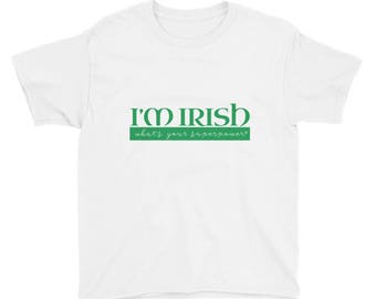 I'm Irish Whats your superpower St Patrick's Day Youth Short Sleeve T-Shirt
