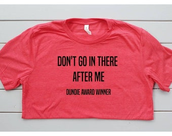 Dundies shirt, Don't go in there after me award winner, The Office tv show shirt, Kevin shirt