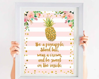 be a pineapple quote, pineapple art print, Pineapple Decor Gift, Be a pineapple, Stand tall, wear a crown, and be sweet on the inside, pink