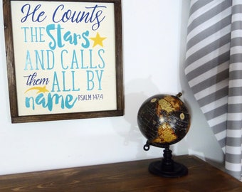 He Counts The Stars And Calls Them By Name - Nursery Decor -  Christian Sign - Farmhouse Sign -