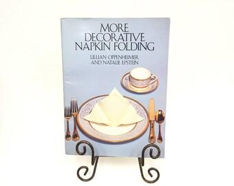 More Decorative Napkin Folding (1984) Lillian Oppenheimer& Natalie Epstein