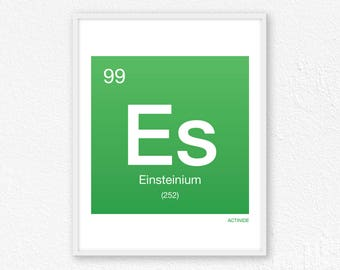 99 Einsteinium, Periodic Table Element | Periodic Table of Elements, Science Wall Art, Science Poster, Science Print, Science Gift