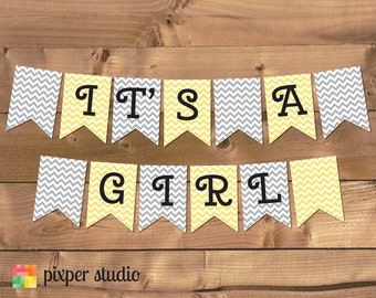 INSTANT DOWNLOAD - It's a Girl Banner - Yellow and Grey Chevron Baby Shower