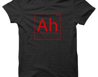 Ah The Element Of Surprise Periodic Table Science Funny Mens T shirt Gift Present New comedy Tee 2015