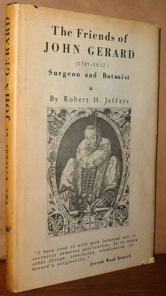Friends of John Gerard (1545-1612) Surgeon & Botanist 1967 by Robert H. Jeffers 1st Edition Hard Cover HC Dust Jacket DJ