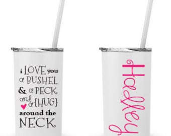 I Love You A Bushel and a Peck- Personalized 12 0z. Roadie Tumbler with Straw and Lid, Insulated Stainless Steel