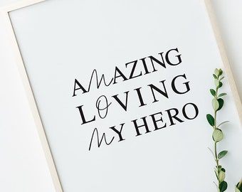 Mom Gift, Mothers Day Printable Gift, Amazing Loving My Hero Mom Print, Wall Art Quote for Mom, Mothers Day Wall Art, Mom, Instant Download