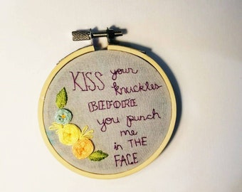 Kiss your knuckles
