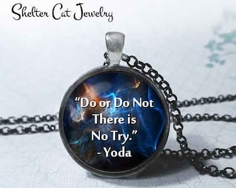"Yoda ""Do or Do Not"" Necklace - Star Wars Quote - 1-1/4"" Circle Pendant or Key Ring - Photo Art - Sci Fi, Science Fiction  Gift"