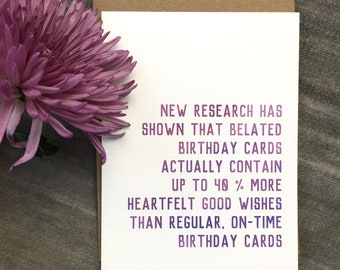 Funny Belated Birthday Card; Studies Show Belated Cards Contain More Heartfelt Birthday Wishes; Cute Belated Birthday; Belated Card