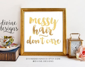 Messy Hair - Don't Care - Printable Quotes - Instant Digital Download - Just embrace messy hair! - INSTANT DOWNLOAD