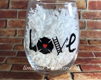 LOVE firefighter wine glass