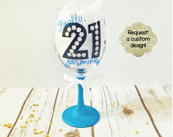 Birthday Glitter Wine Glass  - Glitter Dipped - Glitter Cup - Glitter Glass - 21 - Finally 21 - Birthday Gift - Wine Glass - Glitter Sips