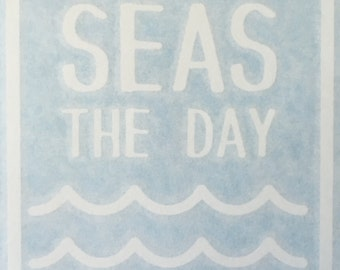 Seas The Day Decal