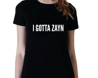 I Gotta Zayn, One Direction, Fashion Band T-Shirt, Fan Girl Shirt, Black Grey White Junior Tshirt, Band Shirt, Tumblr