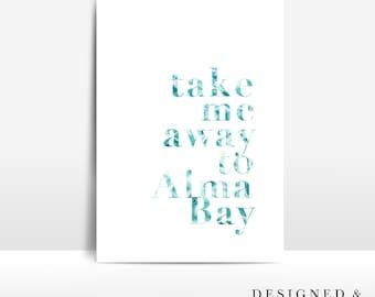 Take me away to Alma Bay