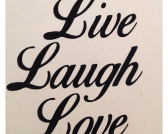 Live, laugh, love, decal vinyl