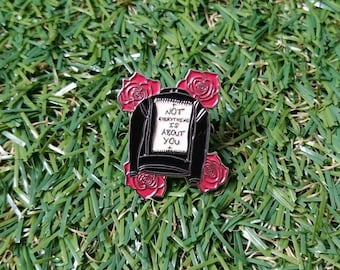 Not Everything Is About You Leather Jacket Enamel Pin