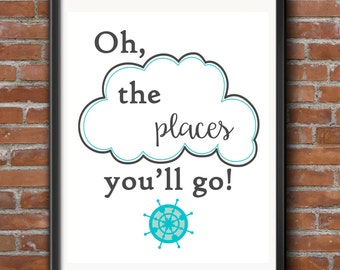 Oh the places you'll go Dr Seuss Printable Digital Image baby shower nursery wall art school counselor decor classroom teacher graduate