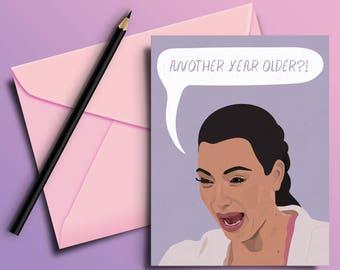 Kim Kardashian Funny Crying Face Birthday Card - Greeting Card, Kardashians, Best Friend, Co-worker, Sister, Mom, Birthday, 20th, 30th, 40th