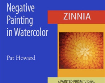 Watercolor Painting TUTORIAL PDF - Negative Painting of ZINNIA