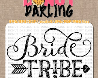 Instant Download:  Bride Tribe svg / eps / dxf / png / jpg / pdf - iron on - Cutting File, Silhouette, Cricut, Aztec, Tribal, Arrow