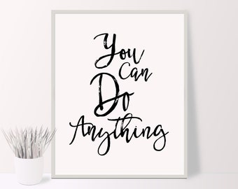 You can do anything print, motivational print, printable quote, printable art, downloadable print, modern   wall art, typography print