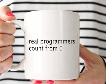 Programmer Coffee Mug, Coder Coffee Mug, Developer Gift, Programmer Gift, Gift For Programmer,Real Programmer Count From 0
