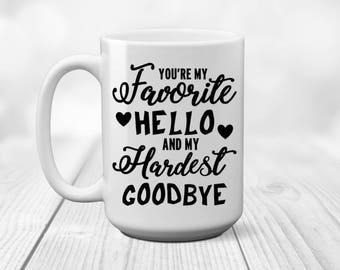 Army Wife Gift   You're My Favorite Hello   Hardest Goodbye   Army   Military   Navy   Air Force   Marine   Deployment Gift  Army Girlfriend