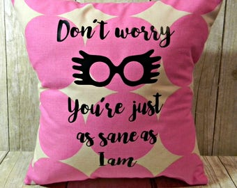 Luna Lovegood You're Just as Sane as I am (Small) Pillow Harry Potter