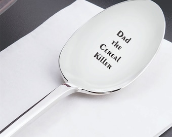 Dad The Cereal Killer-Engraved Spoon-Dad Birthday Gift-Husband Gift-Best Selling Item-Boyfriend Gift-Customized spoon - Father's day gift