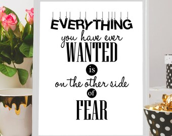 Everything you have ever wanted is on the other side of fear, Printable poster, Typography print, Inspirational print, Inspirational poster