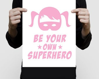 inspirational art for girls - be your own superhero poster pink - baby girl, nursery artwork, comic book art, bright room decor supergirl