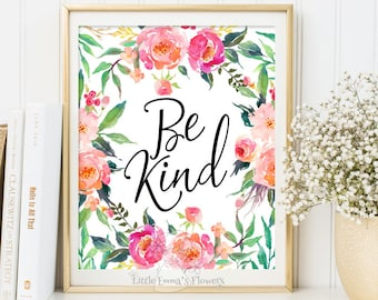 Printable floral nursery decor Inspirational  Print Teen Room Decor be kind print Typographic Quote Kids Wall Art quote Motivational 3-52