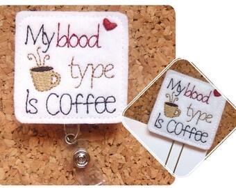Badge Reel, My Blood Type is Coffee Id Card Holder, Retractable Felt Badge Holder, Lanyard, Planner Clip, Magnet, Pin, Bookmark, 1297