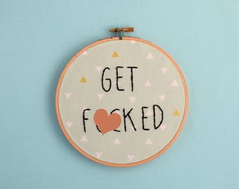 Offensive Embroidery, Sassy Embroidery, Mean Embroidery, Get Fcked, Swear Word, Get Fucked, Get Effed, Bathroom decor, Room Decor, Kitchen