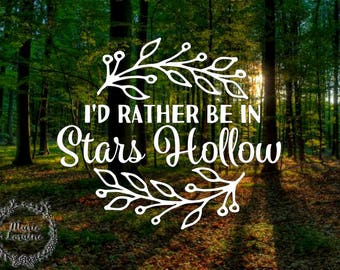I'd Rather be in Stars Hollow - Stars Hollow Decal - Gilmore Girls Sticker - Laptop Sticker - Car Decal - Lorelai Gilmore - Luke's Diner