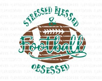 football svg, Stressed blessed and football obsessed, sports svg, svg football, football obsessed, sports svg files,