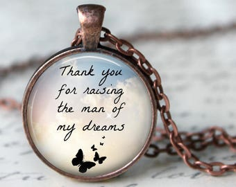 Thank you for Raising the Man of my Dreams - Keychain or Pendant - 25mm Round - Mother of the Bride