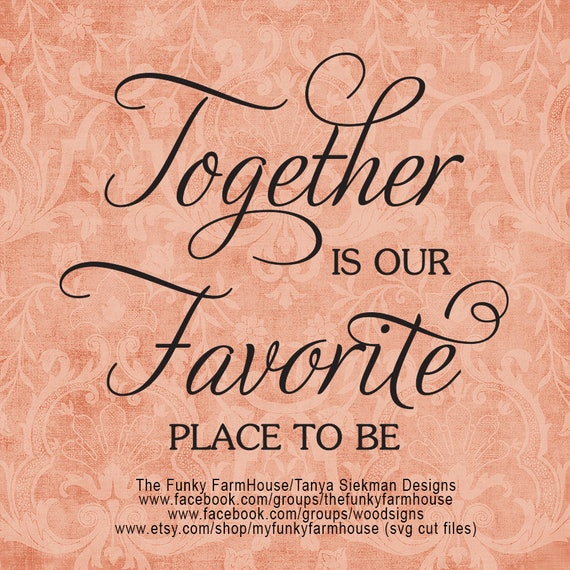 """SVG & PNG - """"Together is our Favorite place to be """""""
