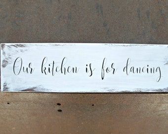 Our kitchen is for dancing   Wood Sign   Kitchen Sign   Farmhouse Sign   Rustic Decor   Home Decor   Farmhouse Style   Kitchen Decor