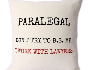 paralegal,legal assistant,legal secretary,gift,cushion,birthday,lawyer assistant,legal firm,law firm,paralegal gift,paralegal jokes,humour