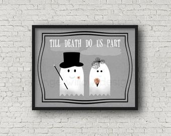 Till Death do us Part, Ghost Halloween Art Printable 11x14 (5AOWDe13) Halloween party Art Printable Bride & Groom Halloween Art print