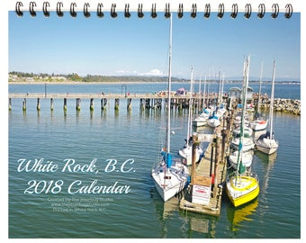 White Rock B.C. 2018 Photo Calendar - Love This Place by The Jitterbug Studio - Enjoy the Beach View All Year Long! - Pacific Canada Gift