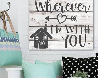 Home is Wherever I'm with You Stretched Canvas Home Decor Wall Art WD0017