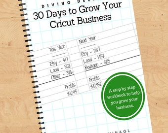 Book - Diving Deeper: 30 Days to Grow Your Cricut Business, Start a Business with Your Cricut Explore or Maker - PDF, Ebook
