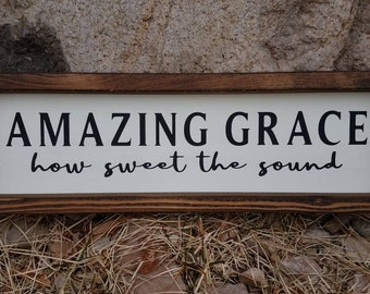 Farmhouse sign * Amazing Grace how sweet the sound * Handmade wood sign * FREE SHIPPING