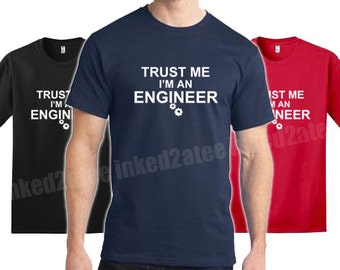 Trust Me I'm an engineer Mens Tshirt